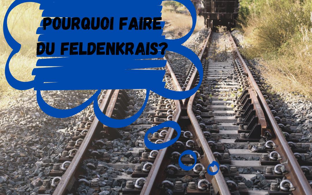 Pourquoi faire du Feldenkrais ?